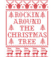 christmas pattern rockin around the christmas tree vector image vector image