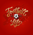 football is my life trendy lettering poster vector image