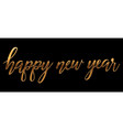 gold bright happy new year brush lettering text vector image vector image