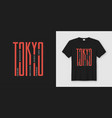 tokyo city stylish t-shirt and apparel design vector image