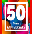 fifty years anniversary 50 years greeting card vector image vector image