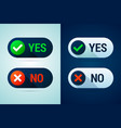 yes and no button with check mark and cross signs vector image vector image