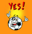 yes happy fan football soccer ball funny vector image vector image