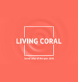 living coral trend color year 2019 vector image vector image