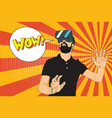 pop art man with virtual reality vector image vector image