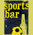 sports bar typographic vintage grunge poster vector image vector image