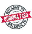 welcome to Burkina Faso red round vintage stamp vector image vector image