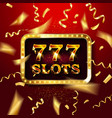 gold light 777 slots retro signboard vector image vector image