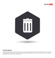 trash icon hexa white background icon template vector image