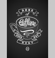 coffee retro chalk phrase poster on blackboard vector image