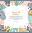 tropical frame in pastel colors summer tropical vector image