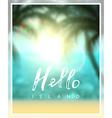 Calligraphy inscription hello island vector image