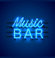 neon music bar signboard on the blue background vector image vector image