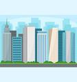 cityscape with skyscraper buildings urban vector image