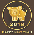 happy cheerful golden pig 2019 suitable for a vector image vector image