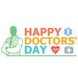 happy doctors day design vector image