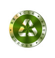 recycle reuse reduce round green metal vector image
