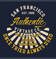 graphic san francisco authentic vintage vector image vector image
