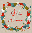 Hello autumn Autumn wreath with colored leaves vector image vector image