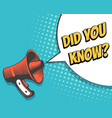 megaphone with did you know speech bubble vector image
