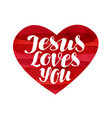jesus loves you lettering calligraphy in shape vector image vector image