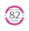 realistic eighty two years anniversary celebration vector image vector image