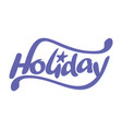 calligraphy holiday word vector image