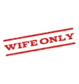 Wife Only Watermark Stamp vector image vector image