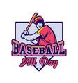 baseball all day slogan quote man vintage man vector image vector image