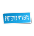 protected payments square sticker on white vector image vector image