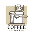 coffee break concept logo with espresso machine vector image