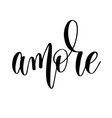 amore - black and white hand lettering inscription vector image vector image