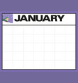 january blank month planning calendar with place vector image vector image