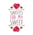 Sweets for my sweet vector image vector image