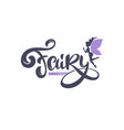 beauty fairy and calligraphy letterng for your vector image vector image