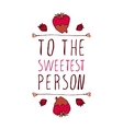 To the sweetest person vector image vector image