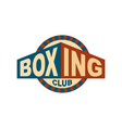 boxing club emblem logo for gym sport sign vector image