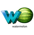A letter W for watermelon vector image vector image