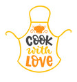 cook with love quote hand lettering emblem vector image