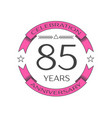 eighty five years anniversary celebration logo vector image vector image