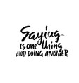 saying is one thing and doing another hand drawn vector image