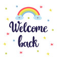 welcome back inspirational quote hand drawn vector image