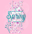 inscription spring in flowers vector image
