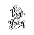 bride and groom black and white hand lettering vector image vector image