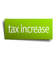 tax increase square paper sign isolated on white vector image vector image