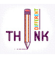 think different word with pencil instead