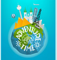 adventure time concept travel with different vector image vector image