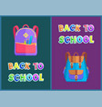 back to school posters with backpacks for pupils vector image vector image