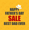 fathers day sale happy fathers day background for vector image