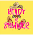 ready to summer poster banner design with summer vector image vector image